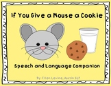If You Give a Mouse a Cookie Speech and Language Companion