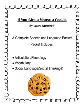 If You Give a Mouse a Cookie Speech, Language and Literacy All-in-One
