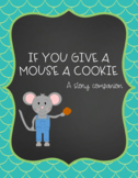 If You Give a Mouse a Cookie- Speech and Language Story Companion