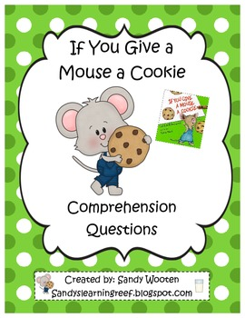 If You Give a Mouse a Cookie by Laura Numeroff Reading Comprehension Questions