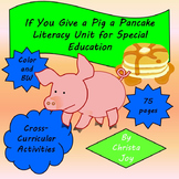 If You Give a Pig A Pancake Unit for Special Education