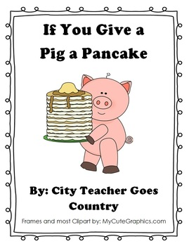 If You Give a Pig A Pancake - 6 Worksheets and 3 Centers (