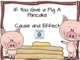 If You Give a Pig a Pancake Cause and Effect