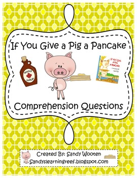 If You Give a Pig a Pancake by Laura Numeroff Comprehension Questions