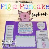 If You Give a Pig a Pancake Lapbook