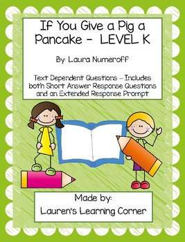 If You Give a Pig a Pancake - Level K - Text Dependent Questions