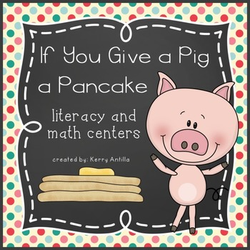 If You Give a Pig a Pancake Literacy and Math Centers *FREE*