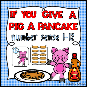 If You Give a Pig a Pancake Number Sense 1-12