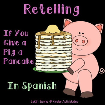 If You Give a Pig a Pancake Sequencing in Spanish