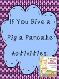 If You Give a Pig a Pancake Sequencing, Cause & Effect Wri