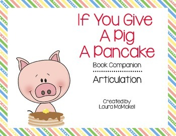 If You Give a Pig a Pancake Speech Therapy Book Companion - Articulation