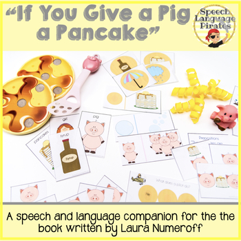 """If You Give a Pig a Pancake"" Speech and Language Companion"