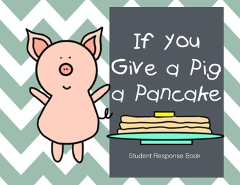 If You Give a Pig a Pancake - Student Response Book