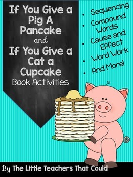 If You Give a Pig a Pancake and If You Give and Cat a Cupc