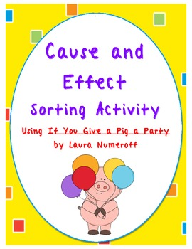 If You Give a Pig a Party Cause and Effect Activity