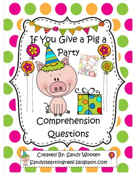 If You Give a Pig a Party by Laura Numeroff Reading Comprehension Questions