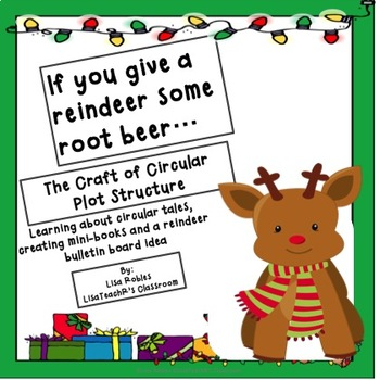 If You Give a Reindeer a Root Beer... Studying Circular Plot Structure