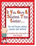 If You Give a Student This Center...He Will Learn About Cause and Effect
