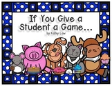 If You Give a Student a Game Pack