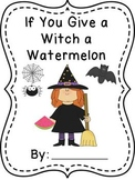 Halloween If You Give A Witch... Book Writing Activity