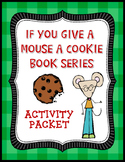 If You Give a Mouse a Cookie {and more}