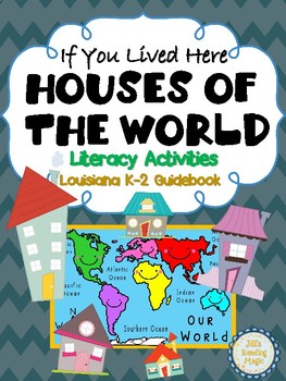 If You Lived Here Houses of the World Literacy Activities  LA K-2 Guidebook