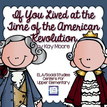 If You Lived at the Time of the American Revolution ELA/SS