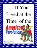 ...If You Lived at the Time of the American Revolution Ima