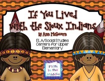 If You Lived with the Sioux ELA/SS Centers for Upper Elementary