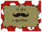 If You Mustache A Question Poster Classroom Management