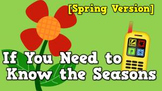 If You Need to Know the Seasons [SPRING version] (video)