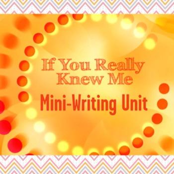 """If You Really Knew Me"" Writing Mini-Unit"