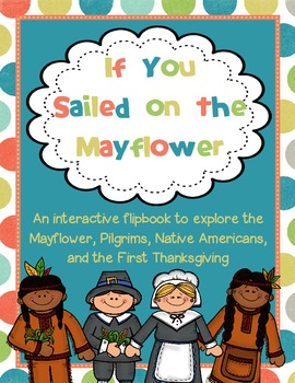 If You Sailed on the Mayflower - an Interactive Thanksgiving Flipbook