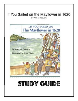 If You Sailed on the Mayflower in 1620 Study Guide and Activities