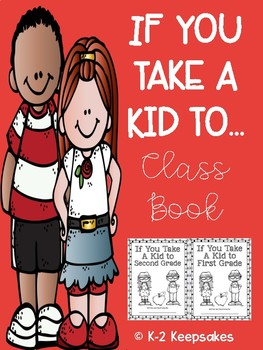 If You Take A Kid... Class Book