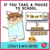 If You Take A Mouse To School Literacy and Math Center Activities