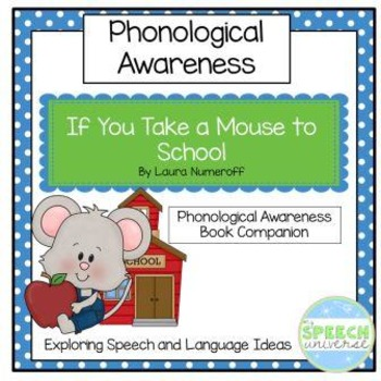 If You Take A Mouse To School Phonological Awareness Book Companion
