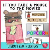 If You Take A Mouse To The Movies Literacy and Math Center Activities