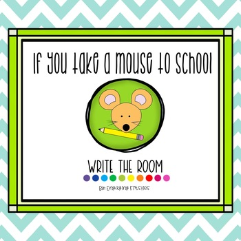 Write the Room: If You Take A Mouse to School