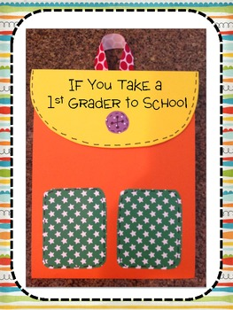 If You Take a First Grader to School-A First Day Booklet and Cover Craftivity