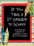 If You Take a First Grader to School-A First Day Booklet a