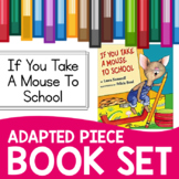If You Take a Mouse to School Adapted Piece Book Set