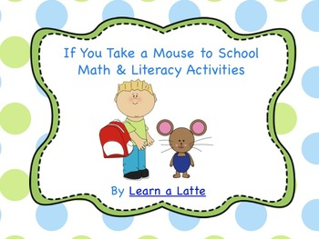 If You Take a Mouse to School Math & Literacy Activities