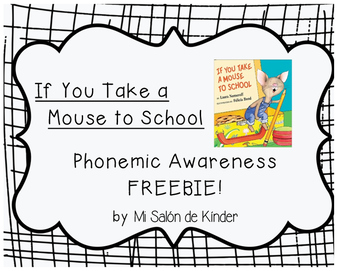 If You Take a Mouse to School: Phonemic Awareness Freebie!