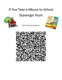 If You Take a Mouse to School - QR Code Scavenger Hunt - B
