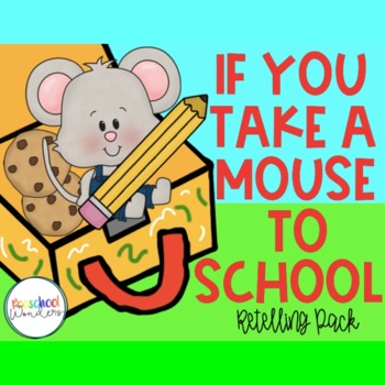 If You Take a Mouse to School Retelling Pack