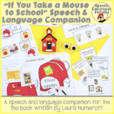 """If You Take a Mouse to School"" Speech and Language Companion Pack"