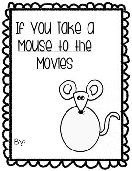"""If You Take a Mouse to the Movies"" Classmade Book"