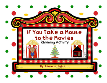 If You Take a Mouse to the Movies - Rhyming Activity