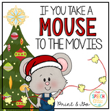 If You Take a Mouse to the Movies: Speech and Language Book Companion